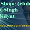 DHOP SHOP(CLUB MIX) HONEY SINGH DJ BIDYUT