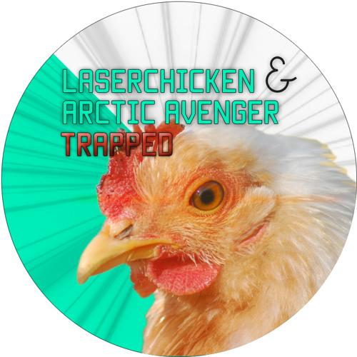 Arctic Avenger & Laserchicken - Trapped [DL LINK IN DESCRIPTION]