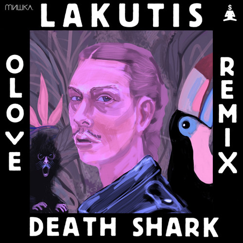 Lakutis - Death Shark (Olove Remix)