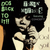 I got soul(Dos Back to it)-Ft. Concept