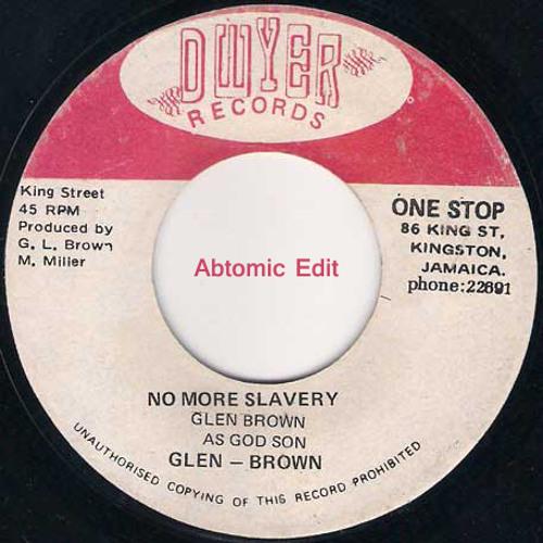 Glen Brown - No More  Slavery (Abtomic Edit)