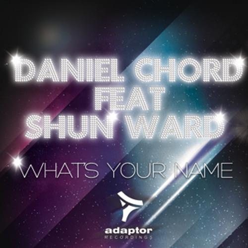 Daniel Chord ft Shun Ward_What's Your Name (Vic Palminteri Radio Edit)