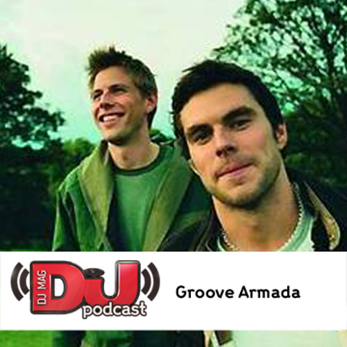 DJ Weekly Podcast - Groove Armada