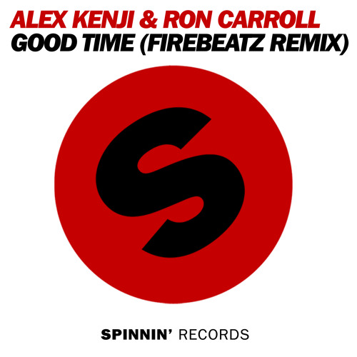 Alex Kenji & Ron Carroll  - Good Time (Firebeatz Remix)