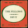 The Fellows - Dip It (REMIX)