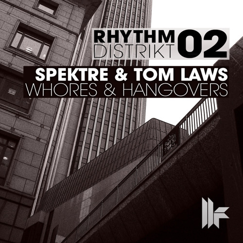Spektre and Tom Laws - Whores and Hangovers - Rhythm Distrikt 02