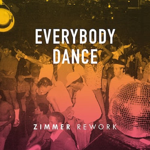 Chic - Everybody Dance (Zimmer Rework)