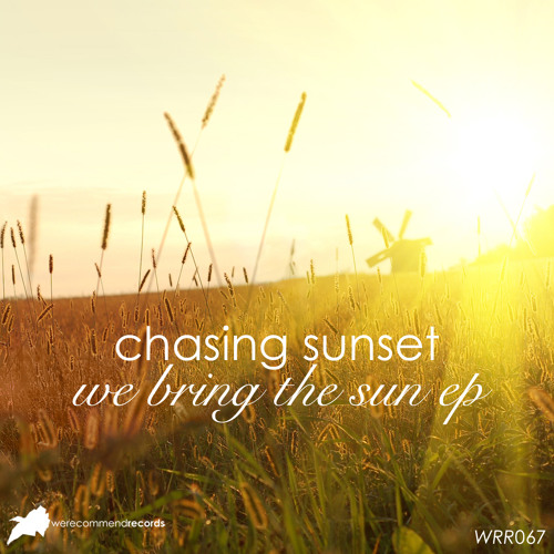 Chasing Sunset - We Bring The Sun (Original Mix) [WRR067]