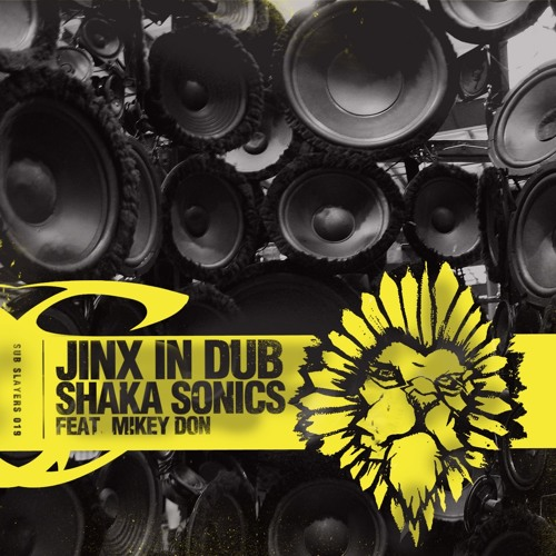 Jinx In Dub - Shaka Sonics ft Mikey Don (King Yoof Remix) [Sub Slayers 019]