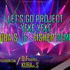 Let's Go Project - Yeke Yeke ( Kuba S & Fisher Remix )