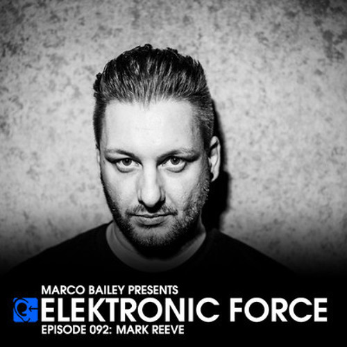 Mark Reeve Elektronic Force Podcast 092