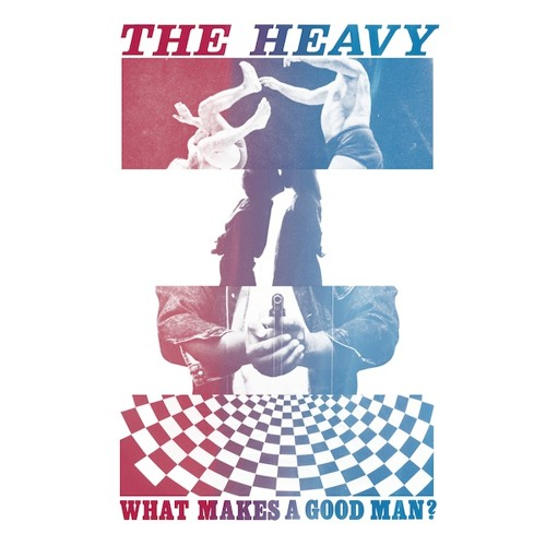 The Heavy : What Makes A Good Man?  (Kenny Dope remix)