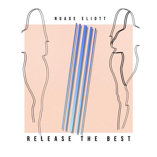 01 Nuage Eliott - Release the Best