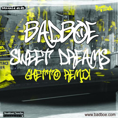 BadboE - Sweet Dreams (Ghetto Remix) [Free Download]