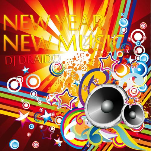 Draido Present - NEW YEAR, NEW MUSIC