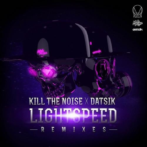 Kill The Noise, Datsik - Lightspeed (The M Machine Remix)