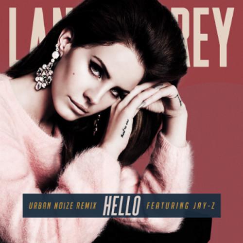 HYPETRAK Premiere: Lana Del Rey featuring Jay-Z - Hello (Urban Noize Remix)