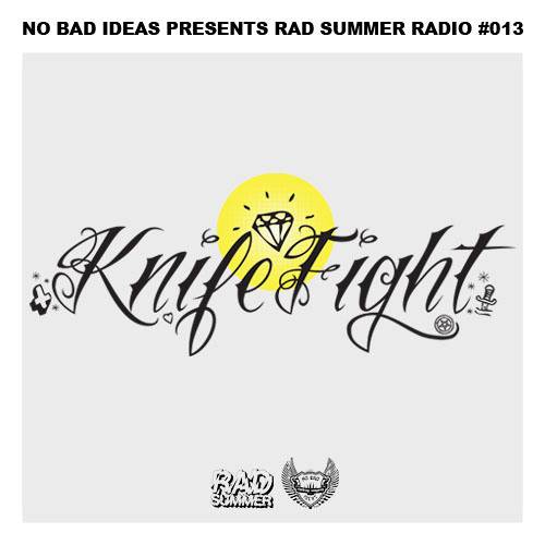 No Bad Ideas Presents Rad Summer Radio #013