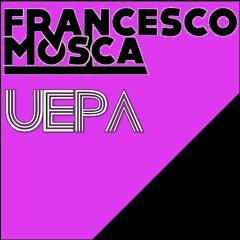 FRANCESCO MOSCA - UEPA [Free Track]