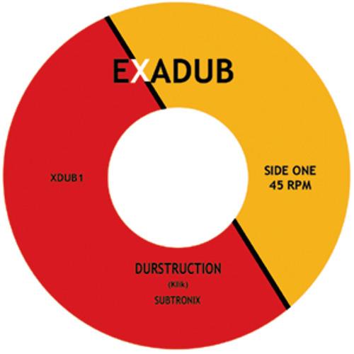 "Subtronix - Durstruction - Exadub Records - 7"" vinyl"