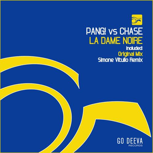 PANG! & CHASE - La Dame Noire (Original + Simone Vitullo Remix) [Go Deeva Records]