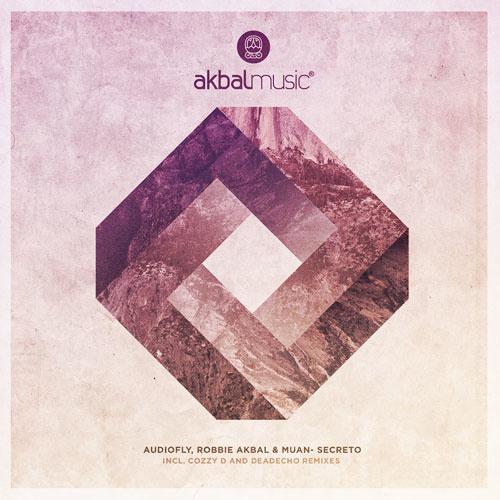 Audiofly, Robbie Akbal & Muan-Secreto incl.Cozzy D & DeadEcho remixes