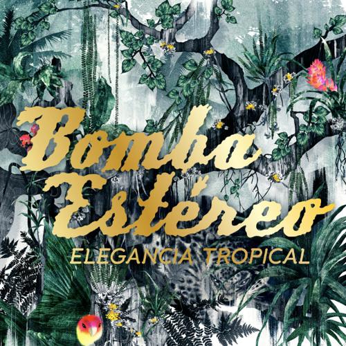 Bomba Estéreo - El Alma y El Cuerpo (Elegancia Tropical)