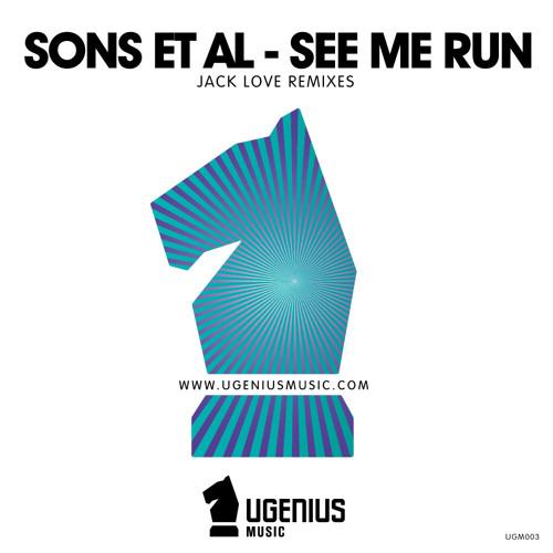 Sons et al- See Me Run - Jack Love Remix