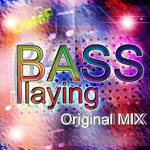 DaniF-BassPlaying(Original MIx)