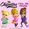 Call me maybe- The Chipettes