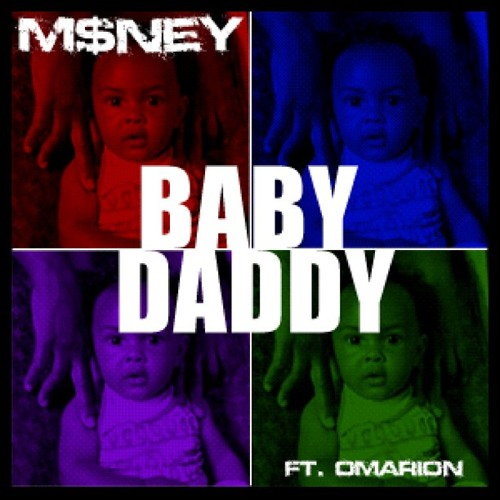 M$ney - Baby Daddy (The Rachet Anthem)