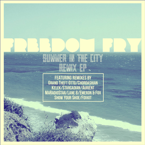 Freedom Fry - Summer in the City (Foxkit Remix)