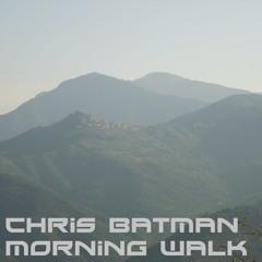 Chris Batman - Morning Walk