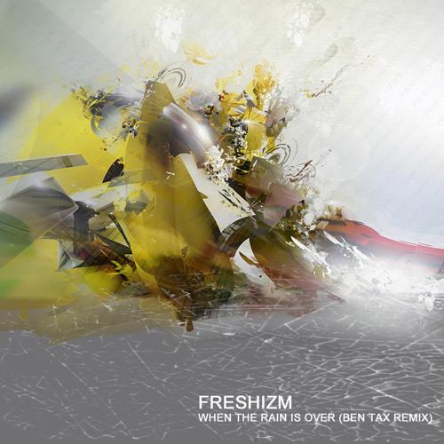 Freshizm - When the Rain is over (Ben Tax Remix)