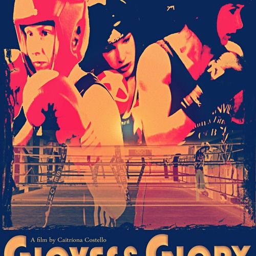Gloves & Glory - Feature Documentary - Premiered Sept.13th 2012