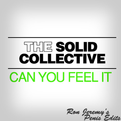 The Solid Collective - Can You Feel It (Ron Jeremy's Old Skool Hairy Penis Edit)