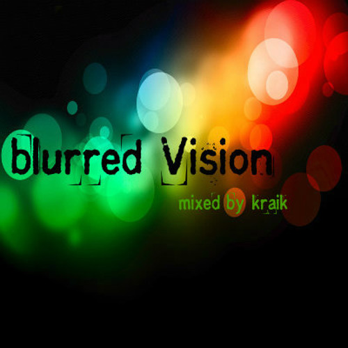 blurred Vision - deep House - DJ Set