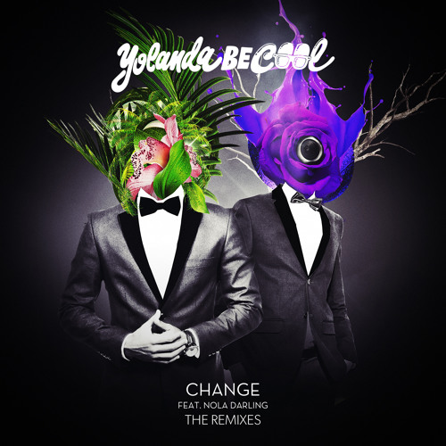 Yolanda Be Cool - Change ft. Nola Darling (Oh Snap!! Remix)