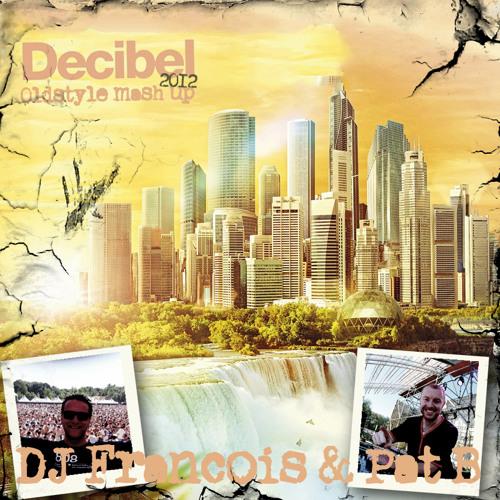 DJ Francois & Pat B - Decibel Oldstyle mashup 2012