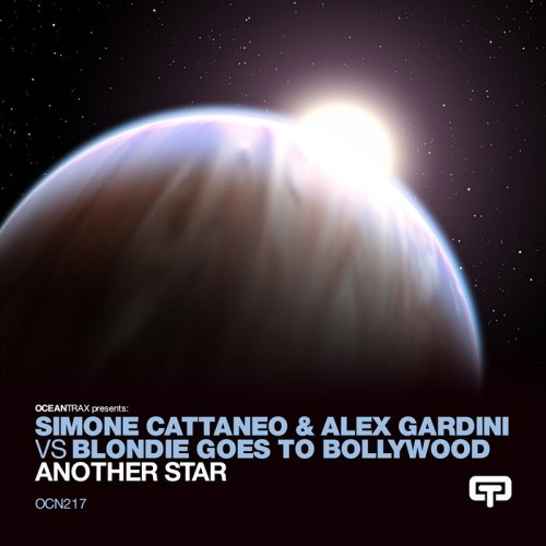 Simone Cattaneo & Alex Gardini vs Blondie Goes To Bollywood - Another Star # Ocean Trax Records