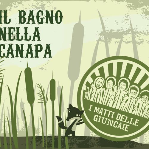 Il Bagno nella Canapa EP - (I Matti delle Giuncaie)
