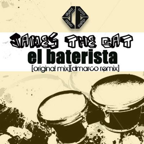 James the Cat - El Baterista (Dmarco Remix) Out October 2nd [Arcko digital]