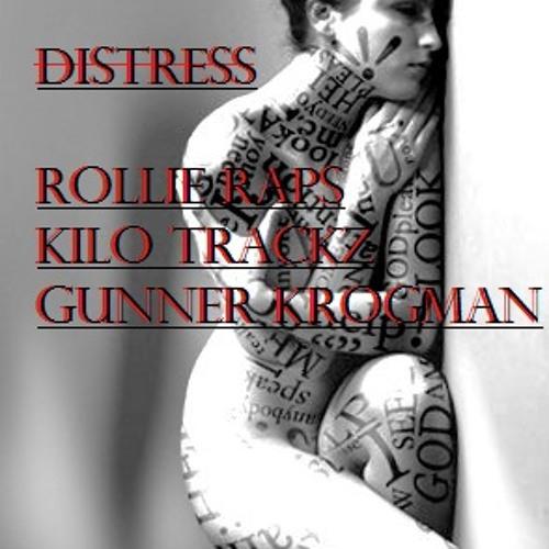 Distress Ft. Kilo Trackz & Gunner Krogman