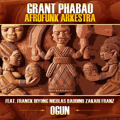 Grant Phabao Afrofunk Arkestra - Ogun (7 inch edit)