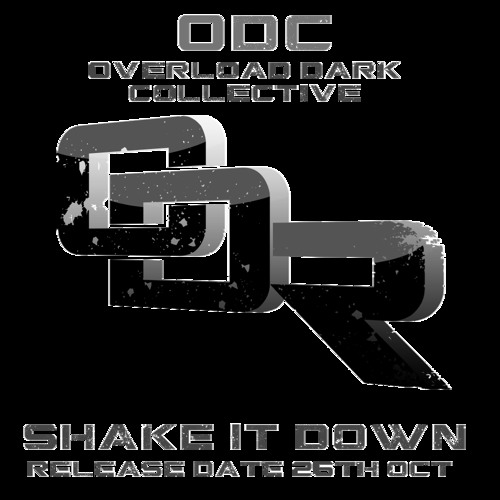 (ODC) Overload Dark Collective- Shake It Down- Soundcloud Edit