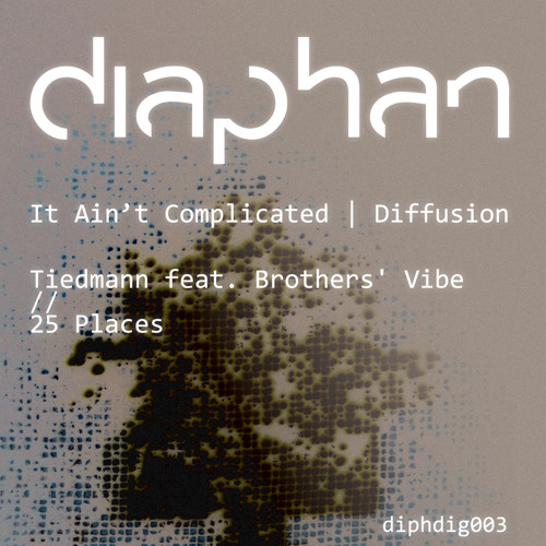 25 Places - Diffusion & Turn Me (Diaphan) (V/A EP with Tiedmann feat. Brothers' Vibe)