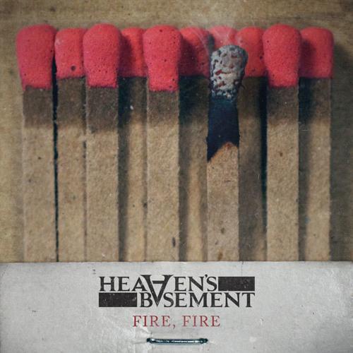 Heaven's Basement - Fire, Fire