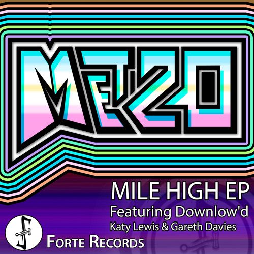 Metzo - Mile High Feat. Downlow'd, Katy Lewis & Gareth Davies [Forte Records] (Preview) Out Now!