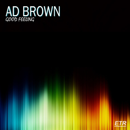AD BROWN -GOOD FEELING (CHRIS REECE MIX)