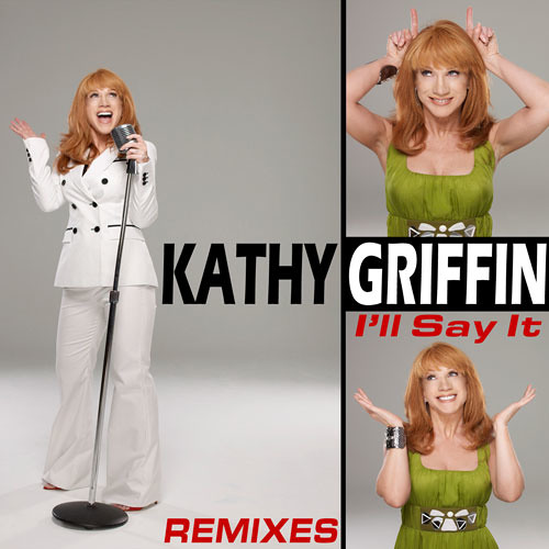 Kathy Griffin - I'll Say It (Majik Boys Club Mix)